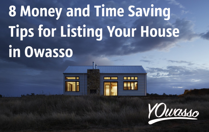 8 Money and Time Saving Tips for Listing Your House in Owasso, OK